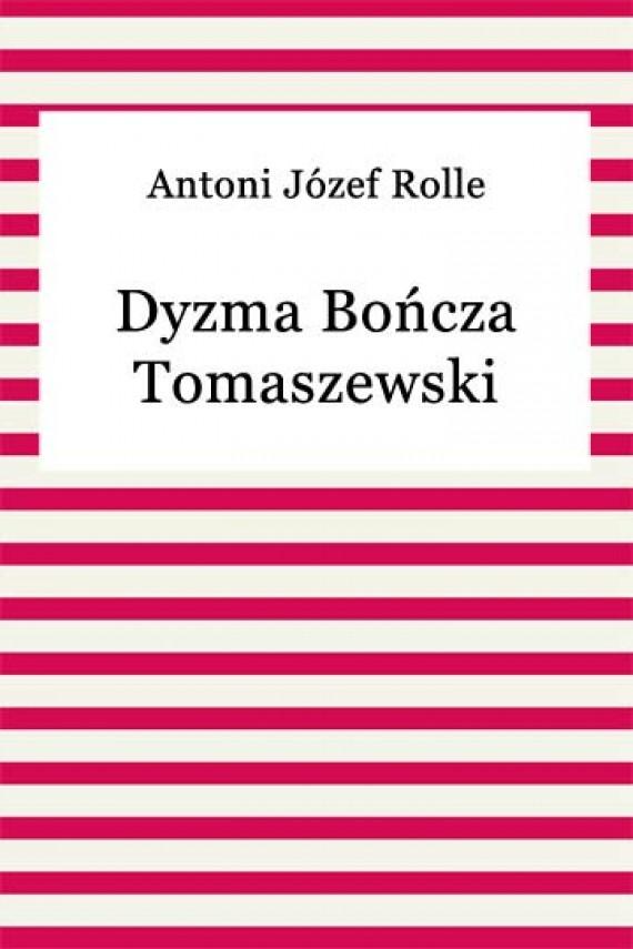 okładka Dyzma Bończa Tomaszewski. Ebook | EPUB, MOBI | Antoni Józef Rolle