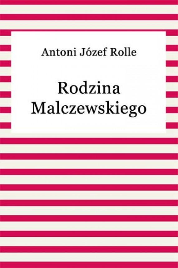 okładka Rodzina Malczewskiegoebook | EPUB, MOBI | Antoni Józef Rolle