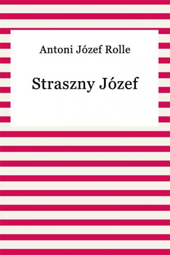 okładka Straszny Józefebook | EPUB, MOBI | Antoni Józef Rolle