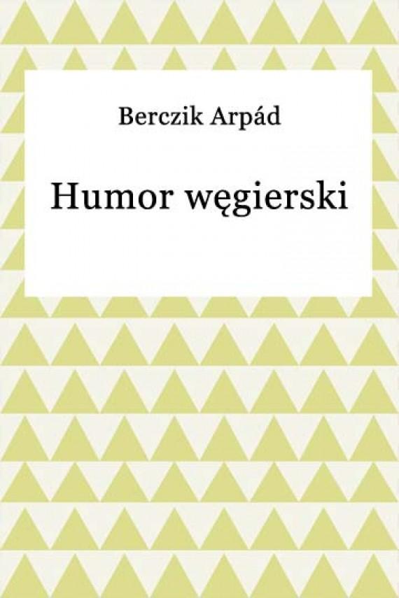 okładka Humor węgierski. Ebook | EPUB, MOBI | Arpád Berczik