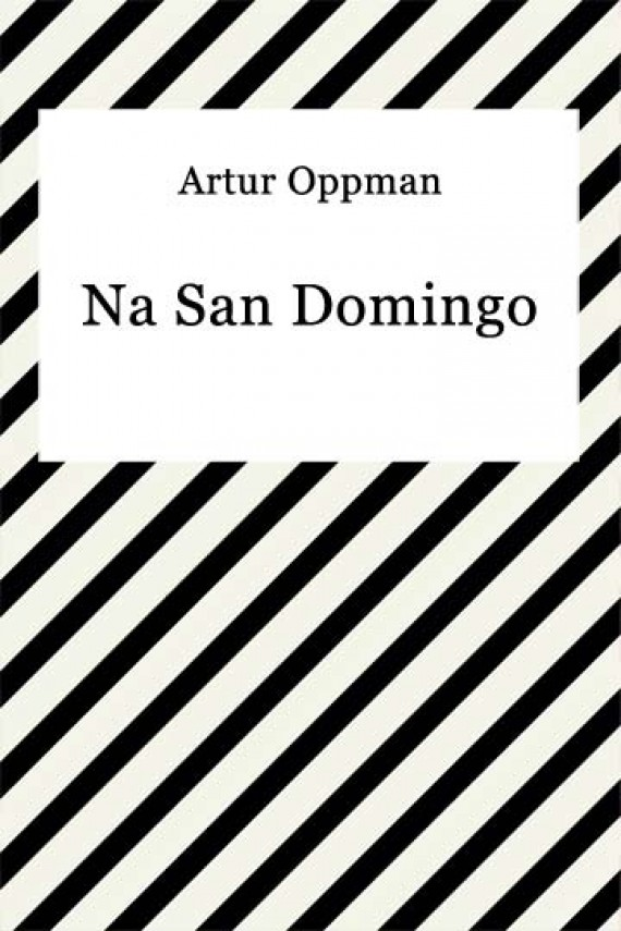 okładka Na San Domingo. Ebook | EPUB, MOBI | Artur Oppman