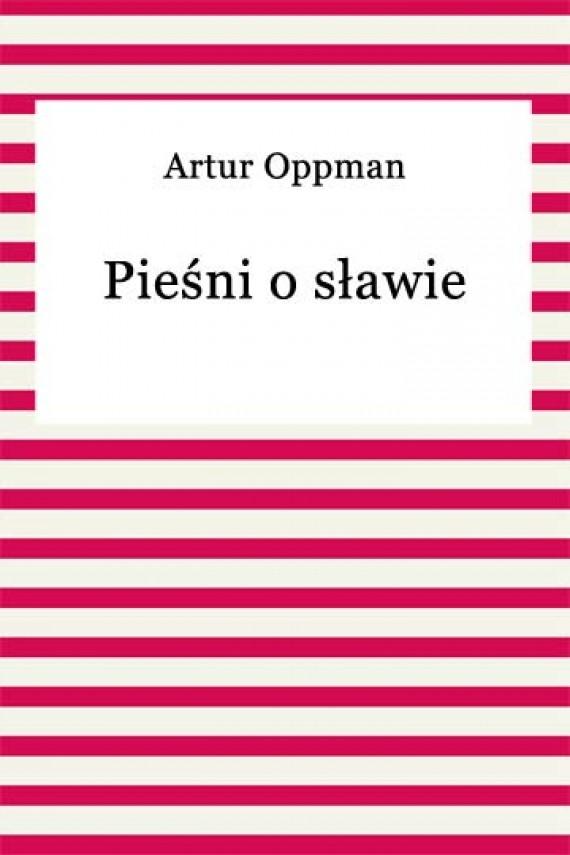 okładka Pieśni o sławieebook   EPUB, MOBI   Artur Oppman