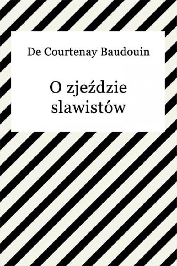 okładka O zjeździe slawistów. Ebook | EPUB, MOBI | Baudouin de Courtenay