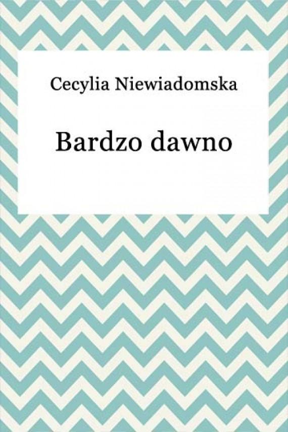 okładka Bardzo dawno. Ebook | EPUB, MOBI | Cecylia Niewiadomska