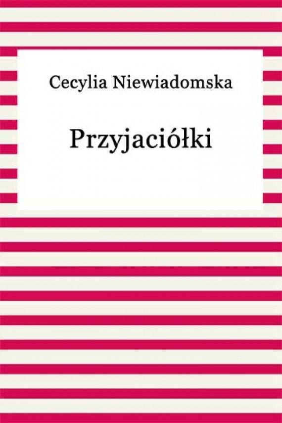 okładka Przyjaciółki. Ebook | EPUB, MOBI | Cecylia Niewiadomska
