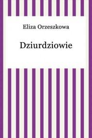 okładka Dziurdziowie. Ebook | EPUB,MOBI | Eliza Orzeszkowa