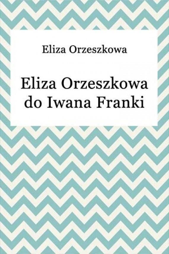 okładka Eliza Orzeszkowa do Iwana Franki. Ebook | EPUB, MOBI | Eliza Orzeszkowa