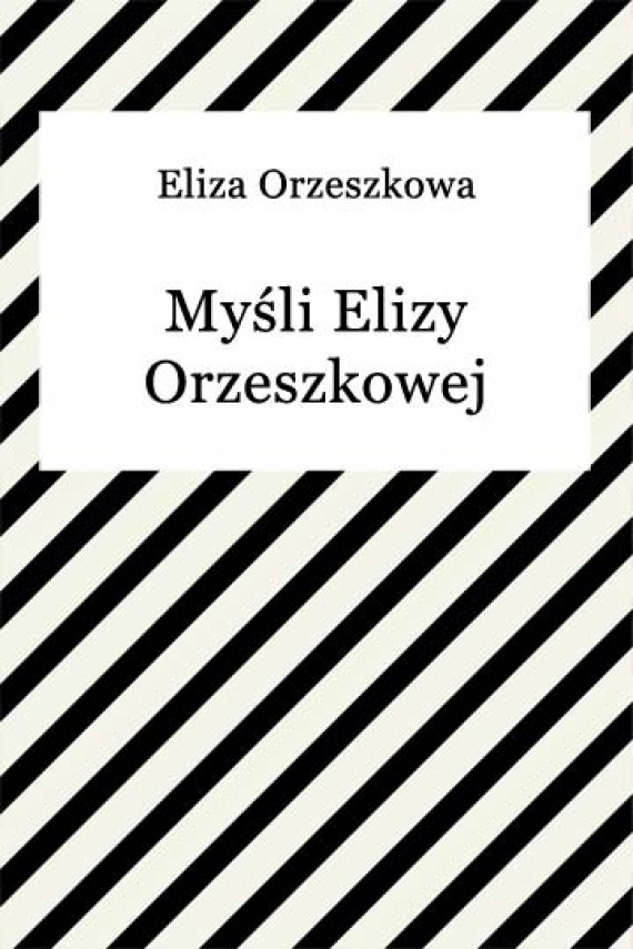okładka Myśli Elizy Orzeszkowej. Ebook | EPUB, MOBI | Eliza Orzeszkowa