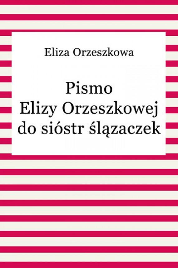 okładka Pismo Elizy Orzeszkowej do sióstr ślązaczekebook | EPUB, MOBI | Eliza Orzeszkowa