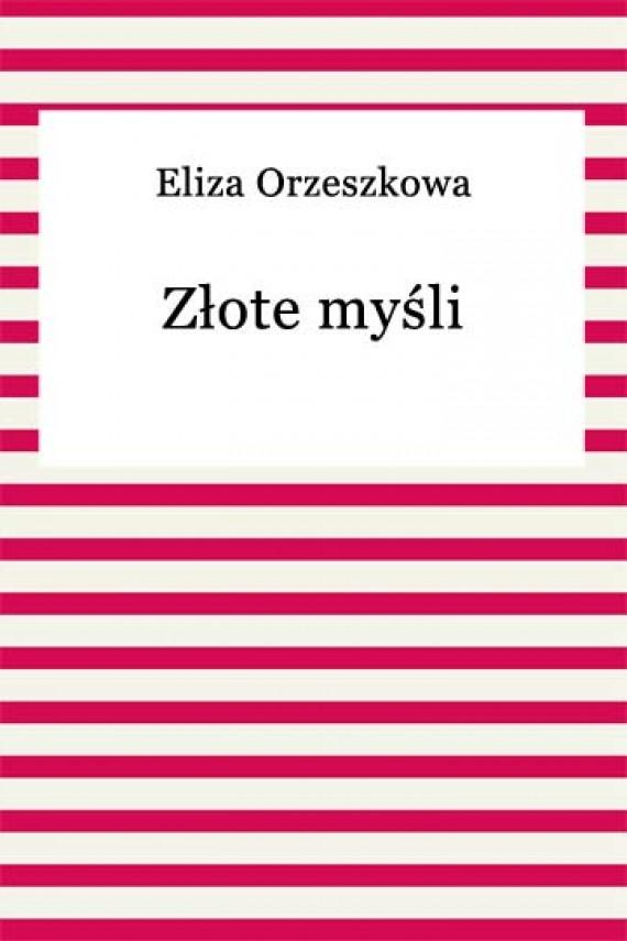 okładka Złote myśliebook | EPUB, MOBI | Eliza Orzeszkowa