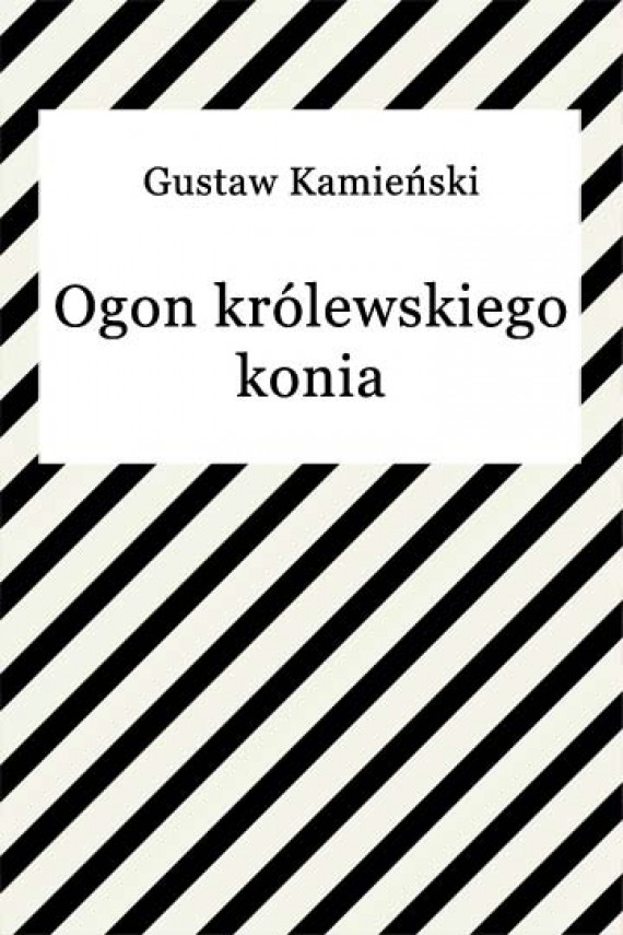 okładka Ogon królewskiego konia. Ebook   EPUB, MOBI   Gustaw Kamieński