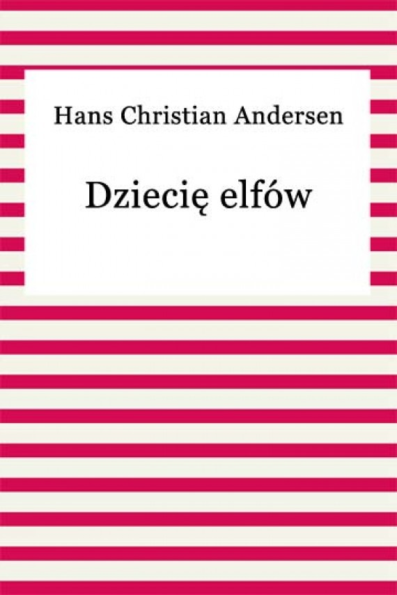 okładka Dziecię elfówebook | EPUB, MOBI | Hans Christian Andersen