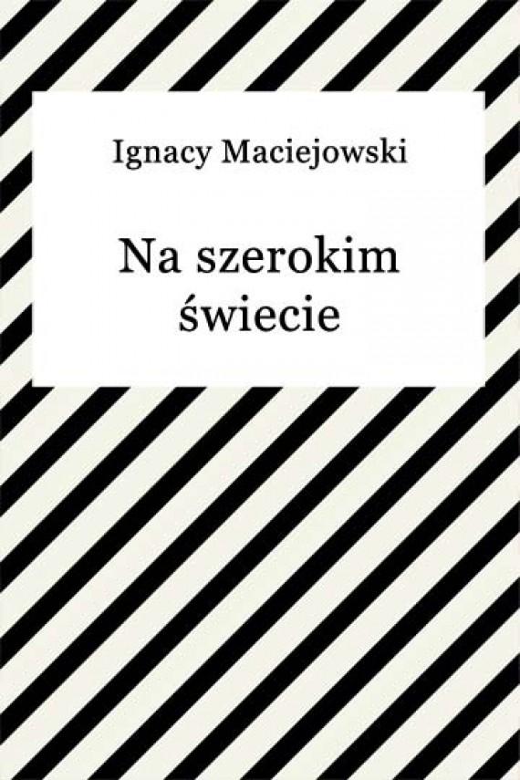okładka Na szerokim świecieebook | EPUB, MOBI | Ignacy Maciejowski