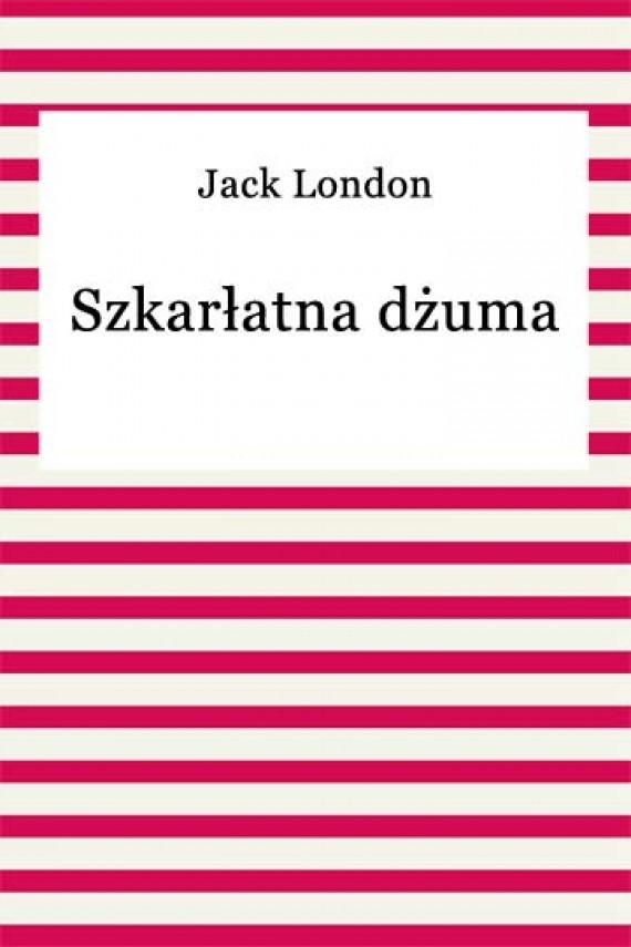 okładka Szkarłatna dżumaebook | EPUB, MOBI | Jack London