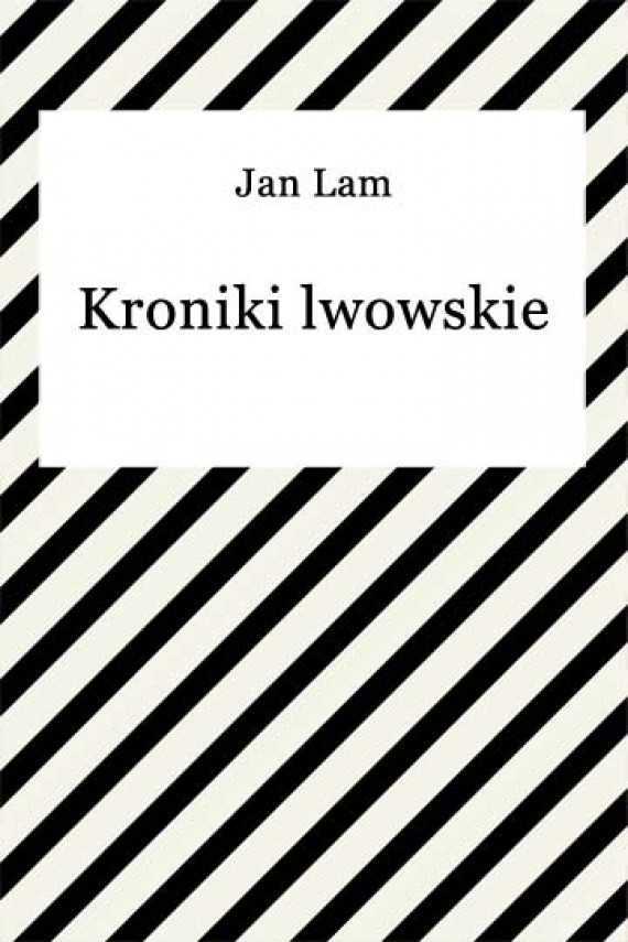 okładka Kroniki lwowskieebook | EPUB, MOBI | Jan Lam