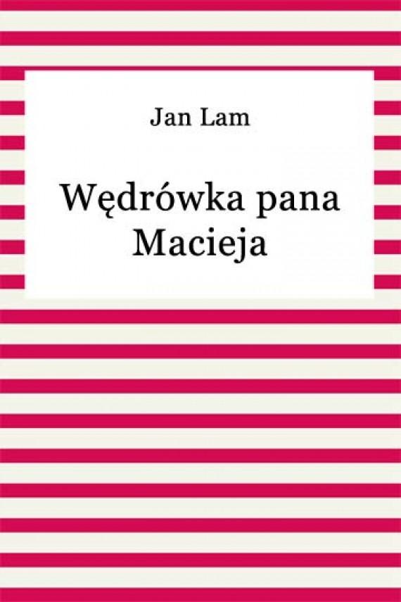 okładka Wędrówka pana Maciejaebook   EPUB, MOBI   Jan Lam
