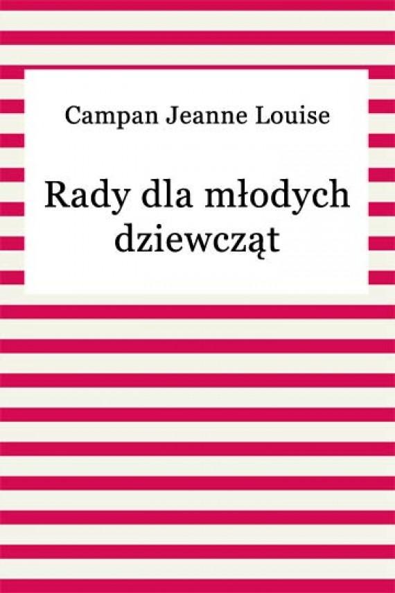 okładka Rady dla młodych dziewcząt. Ebook | EPUB, MOBI | Jeanne Louise Campan