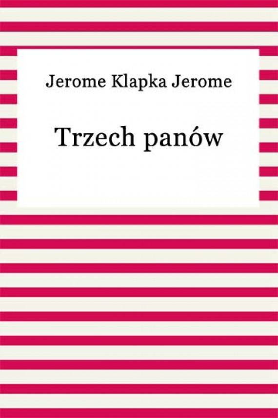 okładka Trzech panów. Ebook | EPUB, MOBI | Jerome Klapka Jerome