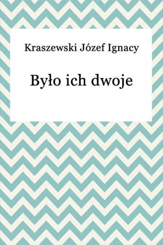 okładka Było ich dwoje. Ebook | EPUB, MOBI | Józef Ignacy Kraszewski
