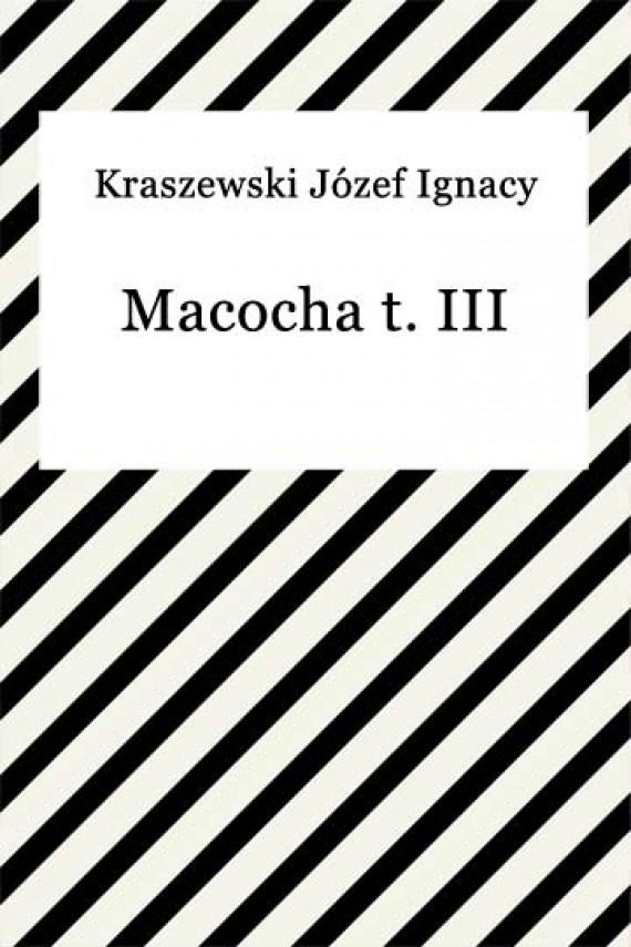 okładka Macocha t. III. Ebook | EPUB, MOBI | Józef Ignacy Kraszewski