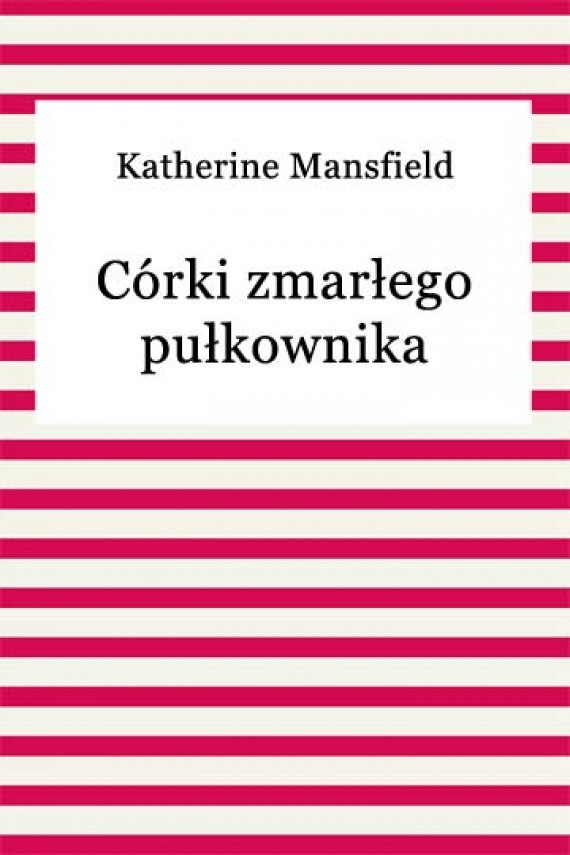 okładka Córki zmarłego pułkownikaebook | EPUB, MOBI | Katherine Mansfield