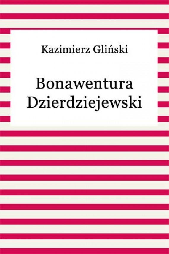 okładka Bonawentura Dzierdziejewski. Ebook   EPUB, MOBI   Kazimierz Gliński
