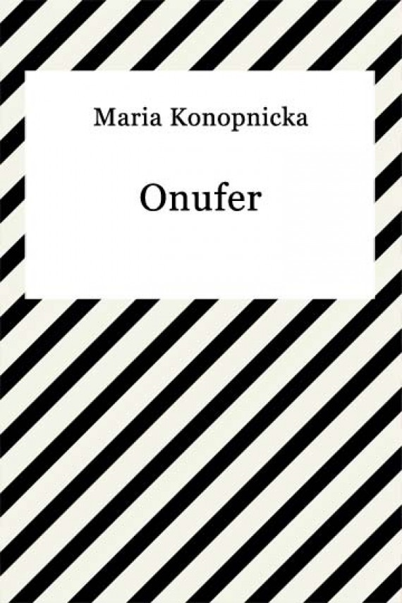 okładka Onufer. Ebook | EPUB, MOBI | Maria Konopnicka