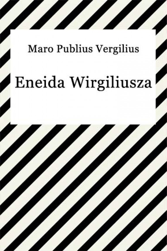 okładka Eneida Wirgiliusza. Ebook   EPUB, MOBI   Maro Publius Vergilius