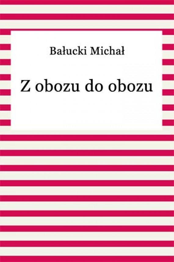 okładka Z obozu do obozu. Ebook | EPUB, MOBI | Michał Bałucki