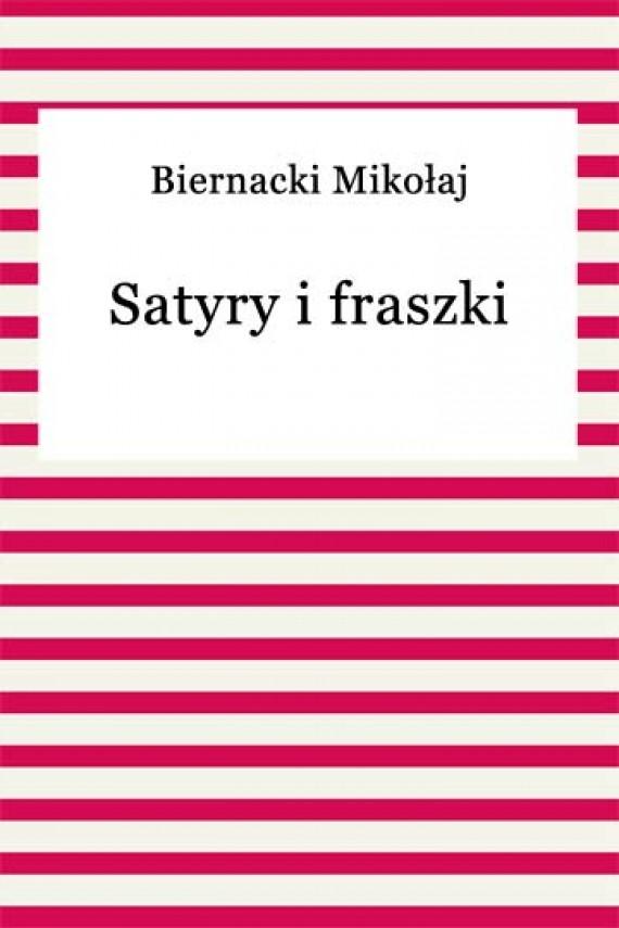 okładka Satyry i fraszki. Ebook | EPUB, MOBI | Mikołaj Biernacki