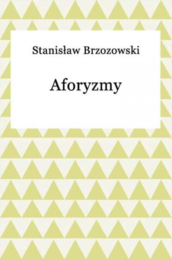 okładka Aforyzmy. Ebook | EPUB, MOBI | Stanisław Brzozowski