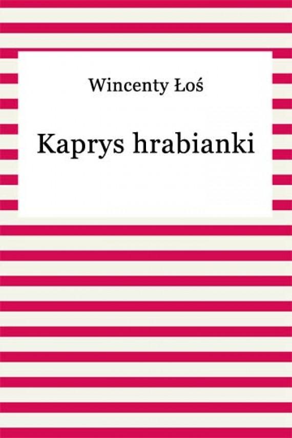 okładka Kaprys hrabiankiebook | EPUB, MOBI | Wincenty Łoś