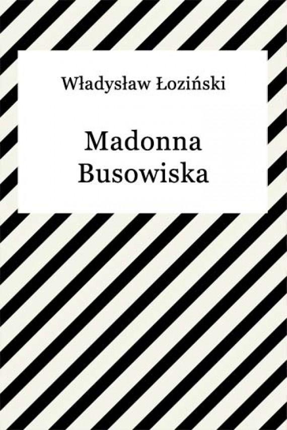 okładka Madonna Busowiska. Ebook | EPUB, MOBI | Władysław Łoziński