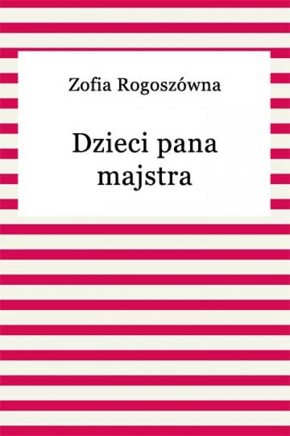 okładka Dzieci pana majstra. Ebook | EPUB, MOBI | Zofia Rogoszówna