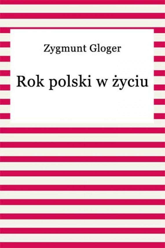 okładka Rok polski w życiu. Ebook | EPUB, MOBI | Zygmunt Gloger