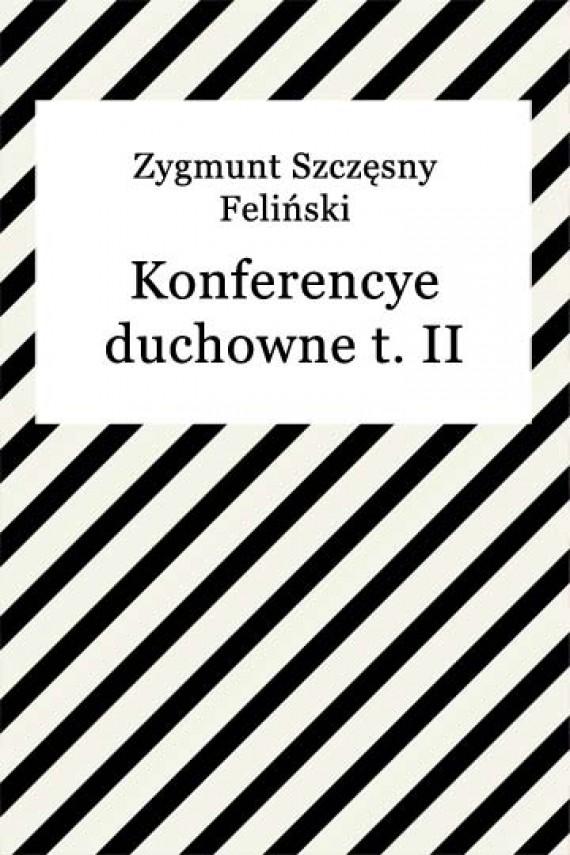 okładka Konferencye duchowne t. II. Ebook   EPUB, MOBI   Zygmunt Szczęsny Feliński