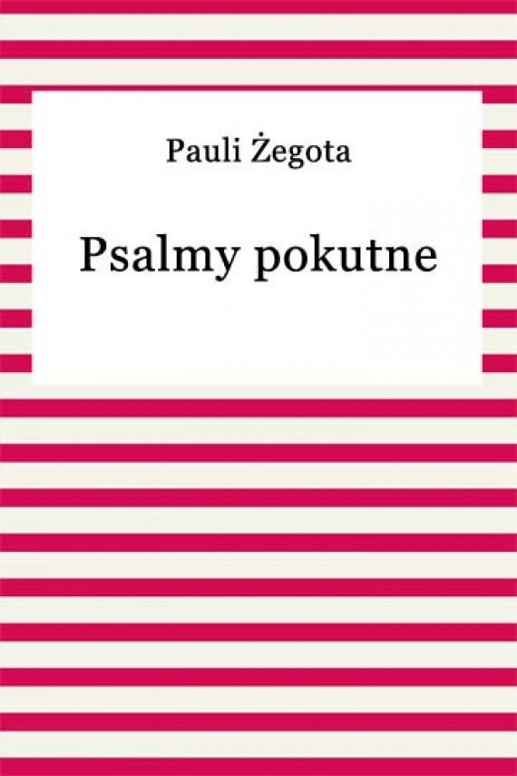 okładka Psalmy pokutne. Ebook | EPUB, MOBI | Żegota Pauli