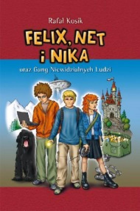 okładka Felix. Net i Nika oraz Gang Niewidzialnych Ludziebook | EPUB, MOBI | Rafał Kosik