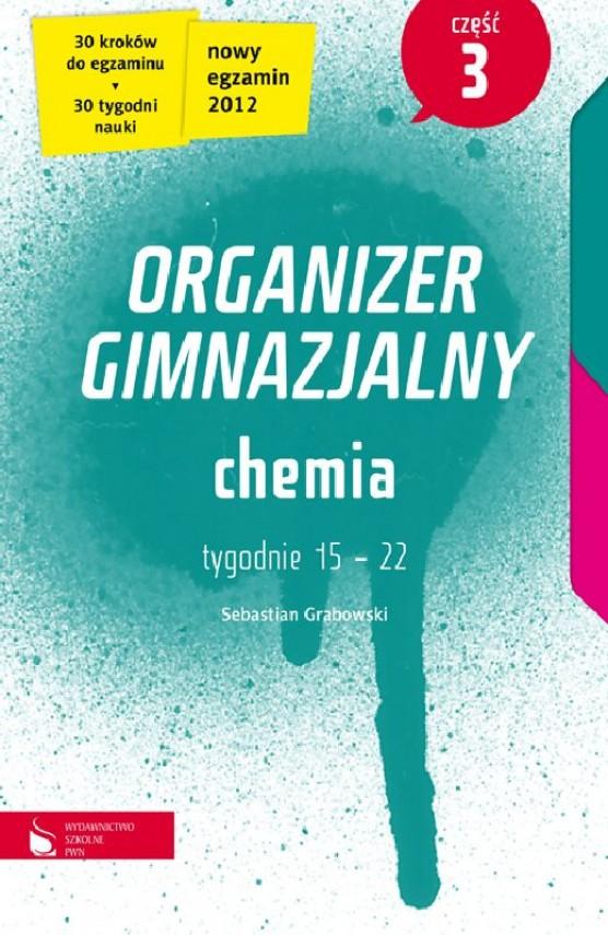 okładka Chemia cz. 3. Organizer gimnazjalny. Ebook | EPUB_DRM, MULTI | Sebastian Grabowski