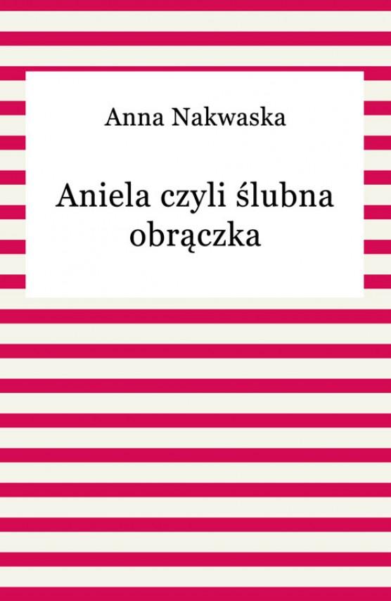 okładka Aniela czyli ślubna obrączkaebook | EPUB, MOBI | Anna Nakwaska