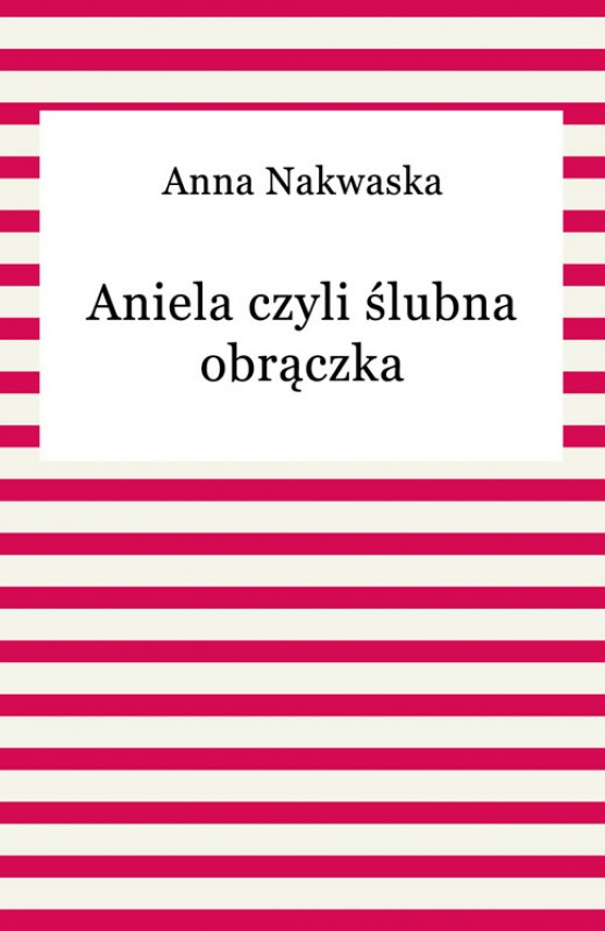 okładka Aniela czyli ślubna obrączka. Ebook | EPUB, MOBI | Anna Nakwaska