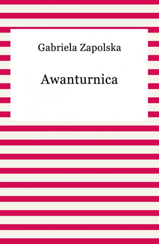 okładka Awanturnica. Ebook | EPUB, MOBI | Gabriela Zapolska