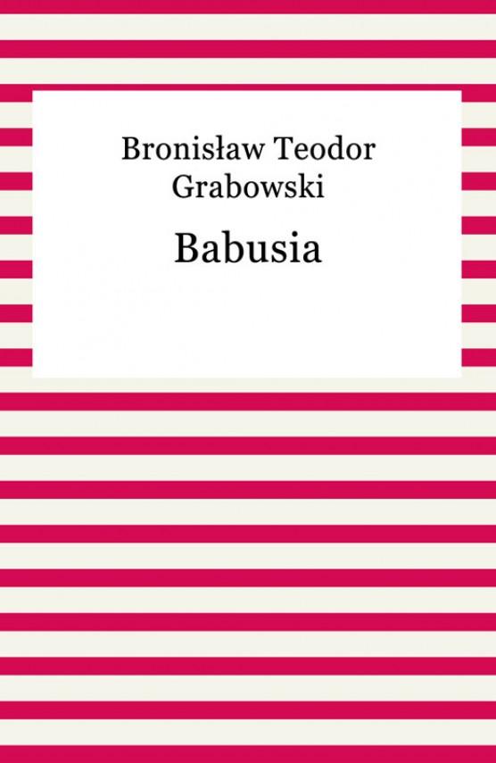 okładka Babusiaebook   EPUB, MOBI   Bronisław Teodor Grabowski
