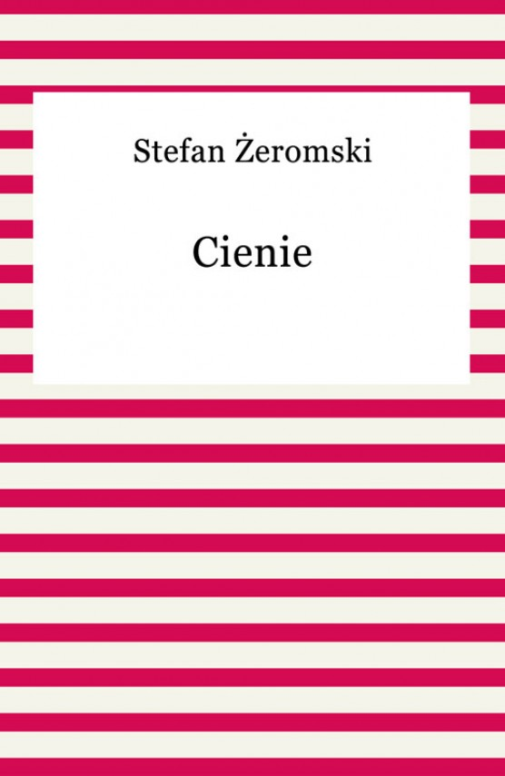 okładka Cienieebook   EPUB, MOBI   Stefan Żeromski