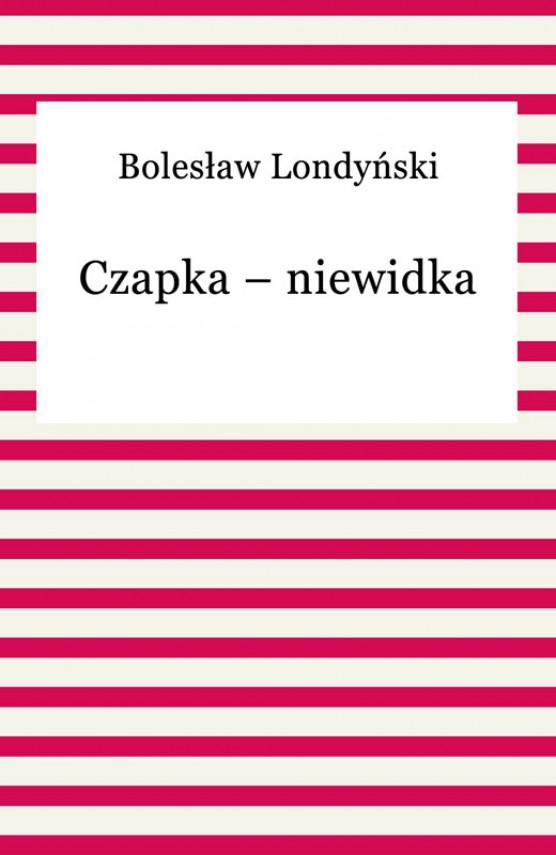 okładka Czapka – niewidkaebook | EPUB, MOBI | Bolesław Londyński