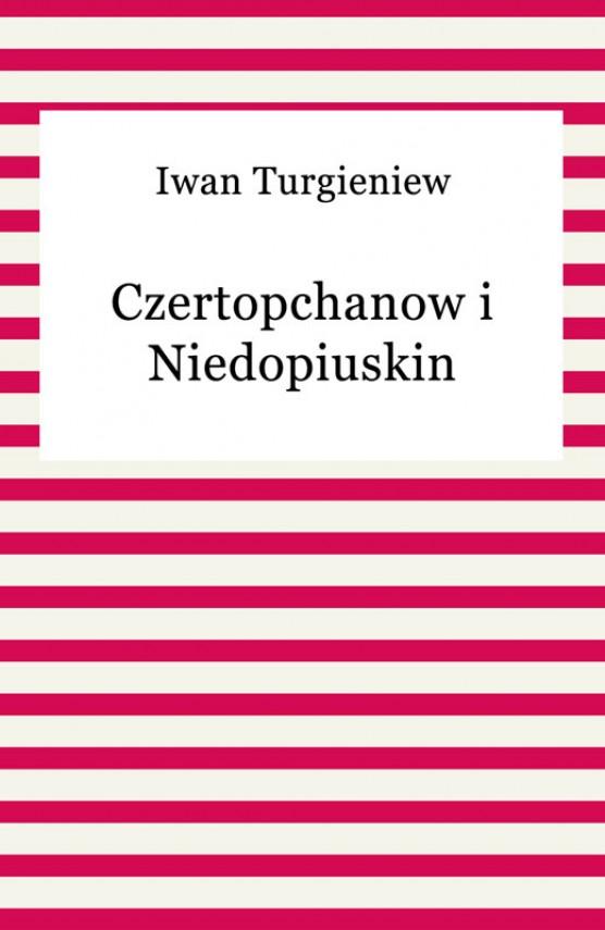 okładka Czertopchanow i Niedopiuskinebook   EPUB, MOBI   Iwan Turgieniew
