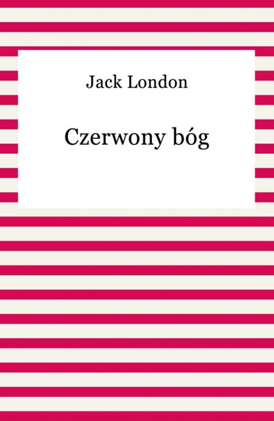 okładka Czerwony bógebook | EPUB, MOBI | Jack London