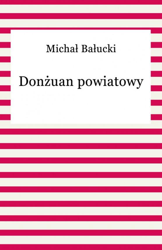 okładka Donżuan powiatowy. Ebook | EPUB, MOBI | Michał Bałucki