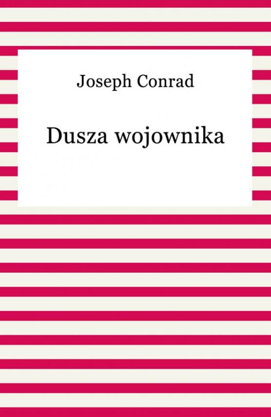 okładka Dusza wojownikaebook   EPUB, MOBI   Joseph Conrad