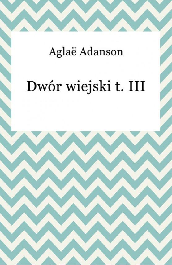 okładka Dwór wiejski t. IIIebook | EPUB, MOBI | Aglaë Adanson